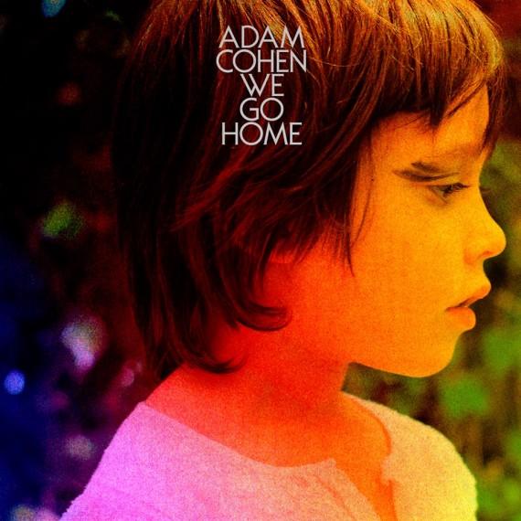7774512839_we-go-home-le-nouvel-album-d-adam-cohen